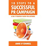 10 Steps to a Successful PR Campaign - A Do-it-Yourself Guide for Authorsby Anne O'Connell
