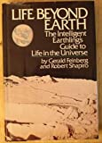 Life beyond Earth: the intelligent earthling's guide to life in the universe (0688036422) by Feinberg, Gerald