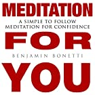Meditation for You: A Simple to Follow Meditation for Confidence Other von Benjamin P Bonetti Gesprochen von: Benjamin P Bonetti