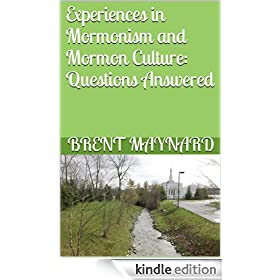 Experiences in Mormonism and Mormon Culture: Questions Answered