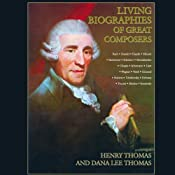 Living Biographies of Great Composers | [Henry Thomas, Dana Lee Thomas]