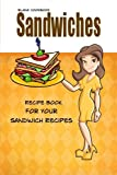 Blank Cookbook Sandwiches: Blank Recipe Book, Recipe Keeper For Your  Sandwich Recipes