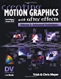 Creating Motion Graphics with After Effects, Volume 2:  Advanced Techniques