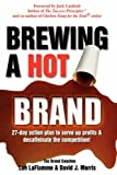 img - for Brewing a Hot Brand by Lon LaFlamme (2007-04-26) book / textbook / text book