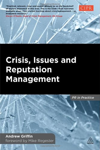 Crisis, Issues And Reputation Management: A Handbook For Pr And Communications Professionals (Pr In Practice) front-295676