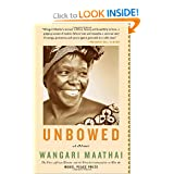 Unbowed: A Memoir, Wangari Maathai