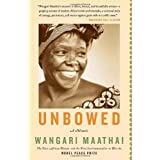 Unbowed: A Memoirby Wangari Maathai