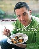 Gino D'Acampo Fantastico!: Neue italienische Küche