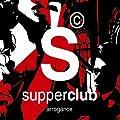 Supperclub - Arrogance
