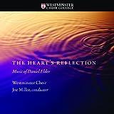 The Heart's Reflection: Music of Daniel Elder