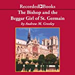 The Bishop and the Beggar Girl of St. Germaine | Andrew Greeley