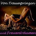 Von Traumprinzen und Frauenträumen Hörbuch von Doris Lerche, Ulli Weigel Gesprochen von: Stefan Feddersen-Cluasen, Arne Fuhrmann, Maritna Mank