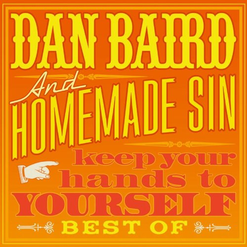 Dan Baird & Homemade Sin - Keep Your Hands to Yourself