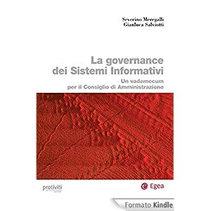 Governance dei Sistemi Informativi (La): Un vademecum per il Consiglio di Amministrazione (Biblioteca dell'economia d'azienda)
