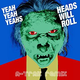 Heads Will Roll (A-Trak Remix EP)