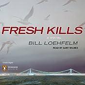 Fresh Kills | [Bill Loehfelm]