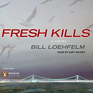 Fresh Kills | [Bill Loehfelm]