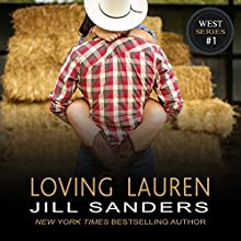 Loving Lauren: The West, Book 1 (       UNABRIDGED) by Jill Sanders Narrated by Roy Samuelson