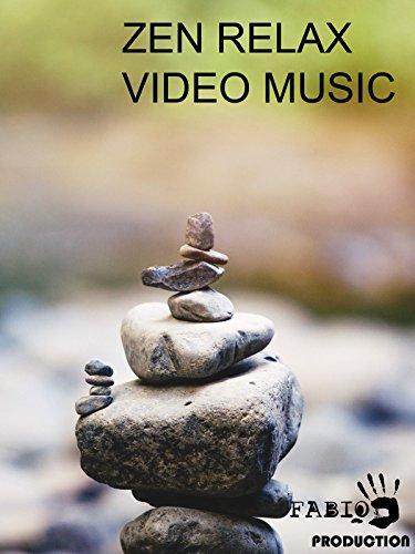 Zen Relax Video Music