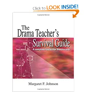 The Drama Teacher's Survival Guide: A Complete Tool Kit For Theatre Arts