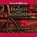 The Branch and the Scaffold (       UNABRIDGED) by Loren Estleman Narrated by Paul Hecht