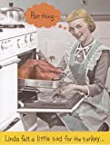 "Greeting Card Thanksgiving Humor ""Poor Thing... Linda felt a little sad for the Turkey.."""
