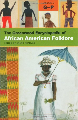 The Greenwood Encyclopedia of African American Folklore (3 Volumes)