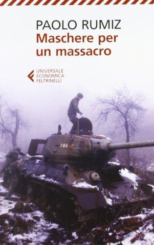 Maschere per un massacro Quello che non abbiamo voluto sapere della guerra in Jugoslavia PDF