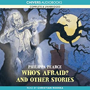 Who's Afraid? and Other Strange Stories | [Philippa Pearce]