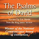 The Psalms of David (       UNABRIDGED) by Eric Roland Martin Narrated by Eric Roland Martin