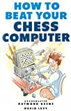 img - for How to Beat Your Chess Computer book / textbook / text book