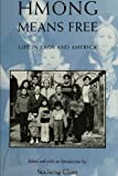 Hmong Means Free (Asian American History & Cultu)