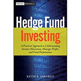Understanding Hedge Fund Investing + Web-Based Software: A Practical Approach to Investor Motivation, Manager Profits, and Fund Performance (Wiley Finance)