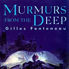 Murmurs from the Deep: Scientific Adventures in the Caribbean Audiobook by Gilles Fonteneau Narrated by Robin Bloodworth