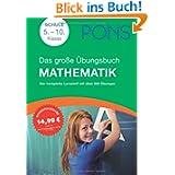 PONS Das Große Übungsbuch Mathematik, 5. - 10. Klasse: Der komplette Lernstoff in 900 Übungen