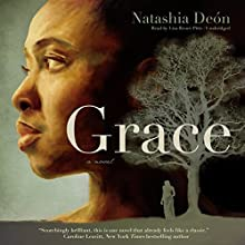 Grace: A Novel Audiobook by Natashia Deón Narrated by Lisa Reneé Pitts