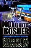 Not Quite Kosher: An Abe Lieberman Mystery (0312874537) by Kaminsky, Stuart M.