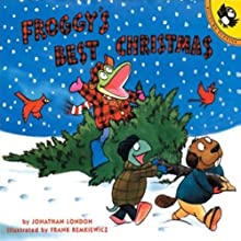 Froggy's Best Christmas Audiobook by Jonathan London Narrated by Mike Ferreri