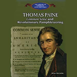 Thomas Paine: Common Sense and Revolutionary Pamphleteering | [Brian McCartin]