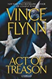 Act of Treason (Mitch Rapp Novels) (0743270371) by Flynn, Vince