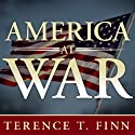America at War: Concise Histories of U.S. Military Conflicts from Lexington to Afghanistan Audiobook by Terence T. Finn Narrated by Sean Pratt