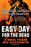 img - for Easy Day for the Dead: A SEAL Team Six Outcasts Novel book / textbook / text book