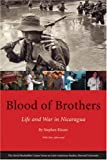 Blood of Brothers Life and War in Nicaragua (David Rockefeller Centre on Latin American Studies)