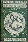 The Crying Of The Wind - Ireland. Illustrated With Photographs And With Drawings By The Author. Ithell Colquhoun