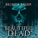 The Beautiful Dead Audiobook by Belinda Bauer Narrated by Andrew Wincott