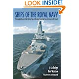 SHIPS OF THE ROYAL NAVY: A Complete Record of all Fighting Ships of the Royal Navy from the 15th Century to the...