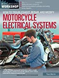 Tracy Martin How to Troubleshoot, Repair, and Modify Motorcycle Electrical Systems (Motorbooks Workshop)