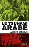 Le tsunami arabe par Basbous