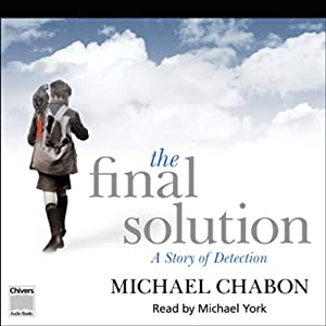 The Final Solution | [Michael Chabon]