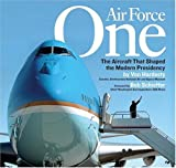 Air Force One: The Aircraft that Shaped the Modern Presidency (158923233X) by Hardesty, Von